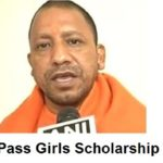 UP Scholarship Scheme : By Yogi for 10th Pass Girls